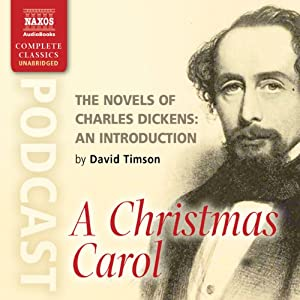 The Novels of Charles Dickens: An Introduction by David Timson to A Christmas Carol | [David Timson]