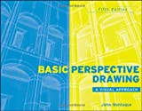 Basic Perspective Drawing: A Visual Approach, 5th Edition 5th Edition( Paperback ) by Montague, John published by John Wiley and Sons