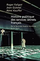 Histoire politique des services secrets fran�ais