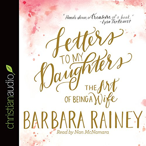 Download Letters to My Daughters: The Art of Being a Wife