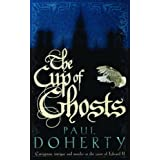 The Cup of Ghosts (Mathilde of Westminster 1)by Paul Doherty