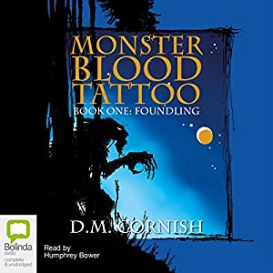 Monster Blood Tattoo: Book 1: Foundling | [D. M. Cornish]