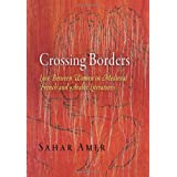 Crossing Borders: Love Between Women in Medieval French and Arabic Literatures (The Middle Ages Series) ~ Sahar Amer