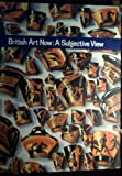 img - for British Art Now: A Subjective View book / textbook / text book