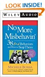 No More Misbehavin: 38 Bad Behaviors and How to Stop Them. 3 CDs