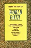 img - for Seeing the Light of World Faith: Passages from the Scriptures of Judaism, Islam, Hinduism, Christianity, Buddhism, Baha'i book / textbook / text book