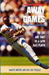 Away Games: The Life and Times of a L...
