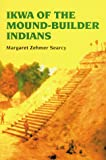 img - for Ikwa of the Mound-Builder Indians book / textbook / text book