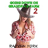 Going Down on Grandpa's Farm 2 ~ Rayven York