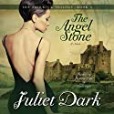 The Angel Stone: Fairwick Trilogy, Book 3 (       UNABRIDGED) by Juliet Dark Narrated by Justine Eyre