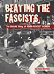 Beating the Fascists: The Untold Stor...