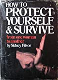img - for How to protect yourself & survive: From one woman to another book / textbook / text book