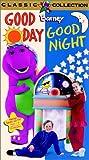 Barney: Good Day Good Night [VHS]