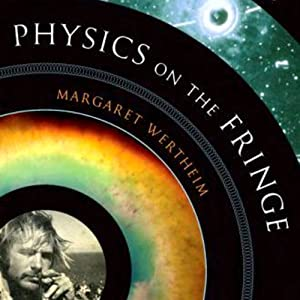 Physics on the Fringe: Smoke Rings, Circlons, and Alternative Theories of Everything | [Margaret Wertheim]