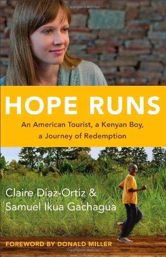Hope Runs: An American Tourist, a Kenyan Boy, a Journey of Redemption PDF