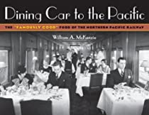 Dining Car To The Pacific: The