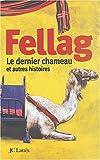 Le dernier chameau et autres histoires par Fellag