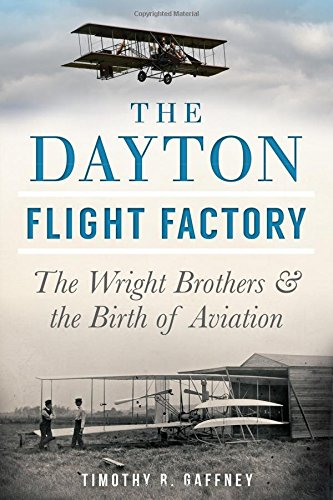 The Dayton Flight Factory:: The Wright Brothers & the Birth of Aviation (Dayton Brothers compare prices)
