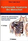 Funktionelle Anatomie des Menschen: Lehrbuch der makroskopischen Anatomie nach funktionellen Gesichtspunkten -