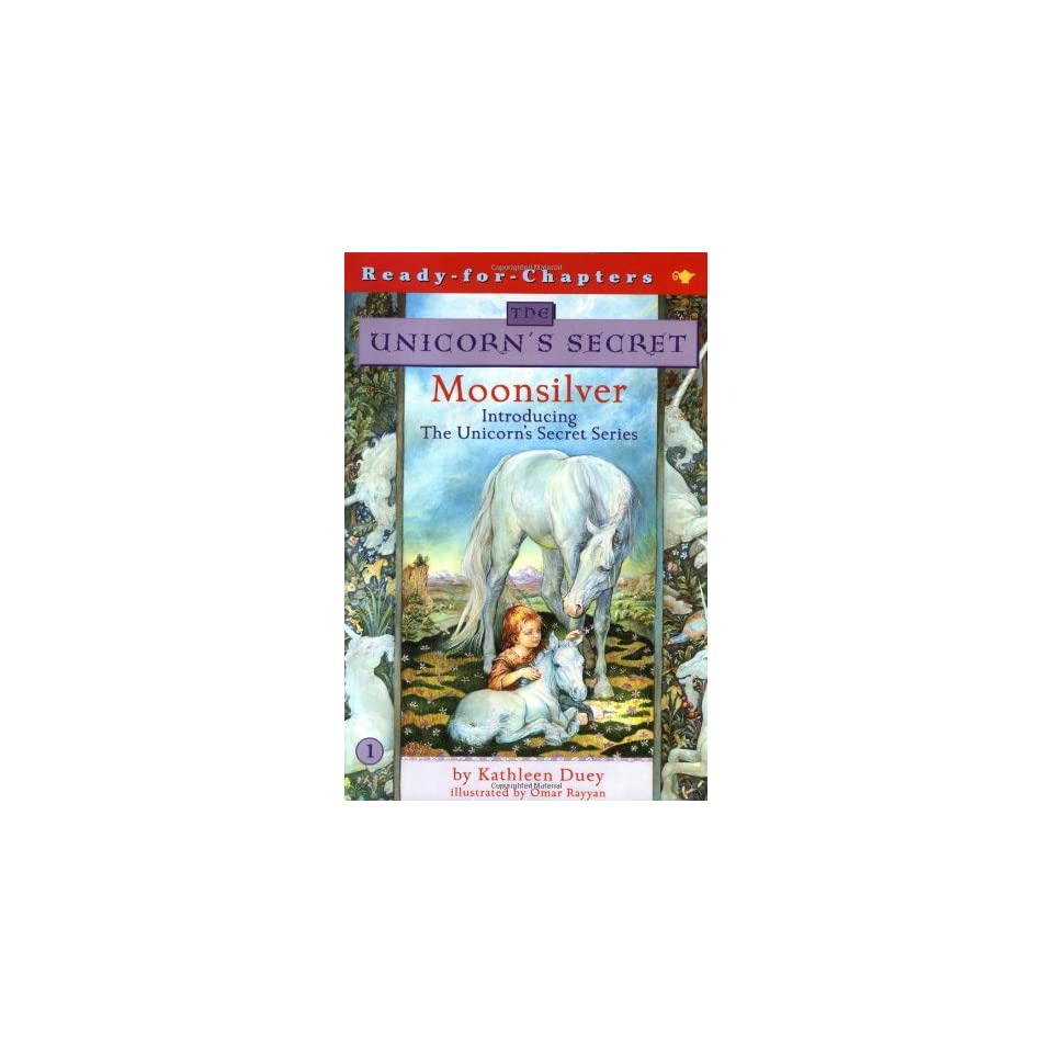 Moonsilver (The Unicorns Secret #1) by Kathleen Duey and