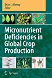 img - for Micronutrient Deficiencies in Global Crop Production book / textbook / text book