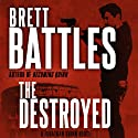 The Destroyed: Jonathan Quinn, Book 5 Audiobook by Brett Battles Narrated by Scott Brick