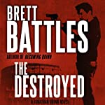 The Destroyed: Jonathan Quinn, Book 5 (       UNABRIDGED) by Brett Battles Narrated by Scott Brick