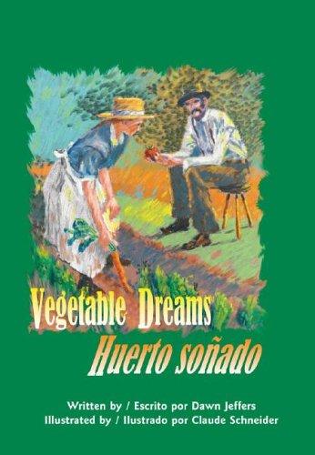 Vegetable Dreams/Huerto Sonado