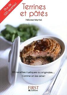 Terrines et pâtés : 100 recettes rustiques ou originales... comme on les aime !, Martel, Héloïse