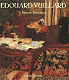 Edouard Vuillard: Painter-Decorator: Patrons and Projects, 1892-1912 (0300055552) by Groom, Gloria