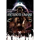 Antidoti umani - Finalista Premio Urania 2004 (eAvatar)di Francesco Verso