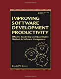 img - for Improving Software Development Productivity: Effective Leadership and Quantitative Methods in Software Management book / textbook / text book