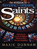 The Workbook on Keeping Company with the Saints (0835809250) by Maxie Dunnam