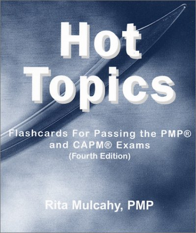 Hot Topics: Flashcards for Passing the Pmp and Capm Exams