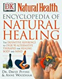 img - for Encyclopedia of Natural Healing: The Definitive Home Reference Guide to Treatments for the Mind and Body book / textbook / text book