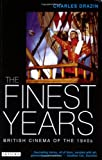 The Finest Years: British Cinema of the 1940s (Cinema and Society) (1845114116) by Drazin, Charles