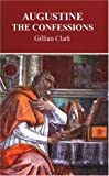 Augustine: The Confessions (Bristol Phoenix Press - Greece and Rome Live) (1904675034) by Clark, Gillian