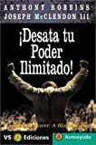 Desata Tu Poder Ilimitado! (Autoayuda / Self-Help) (Spanish Edition) (8495542056) by Robbins, Anthony