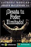 Desata Tu Poder Ilimitado! (Autoayuda / Self-Help) (Spanish Edition) (8495542056) by Robbins, Anthony
