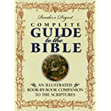 Reader's Digest Complete Guide to the Bible: An Illustrated Book-by-Book Companion to the Scriptures ~ Editors of Reader's...