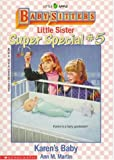 Karen's Baby (Baby-Sitters Little Sister Super Special # 5) (0590456490) by Martin, Ann M.