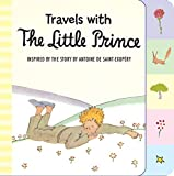img - for Travels with the Little Prince (tabbed board book) book / textbook / text book