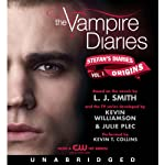 The Vampire Diaries: Stefan's Diaries #1: Origins (       UNABRIDGED) by L. J. Smith, Kevin Williamson, Julie Plec Narrated by Kevin T. Collins
