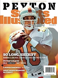 Sports Illustrated Peyton Manning Retirement Tribute Issue - University of Tennessee Cover: So Long, Sheriff by Sports Illustrated