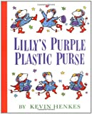 Lilly's Purple Plastic Purse (0688128971) by Kevin Henkes