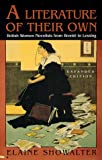 A Literature of Their Own: British Women Novelists from Bronte to Lessing (0691013438) by Showalter, Elaine