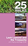 25 Walks: Loch Lomond and the Trossachs Roger Smith
