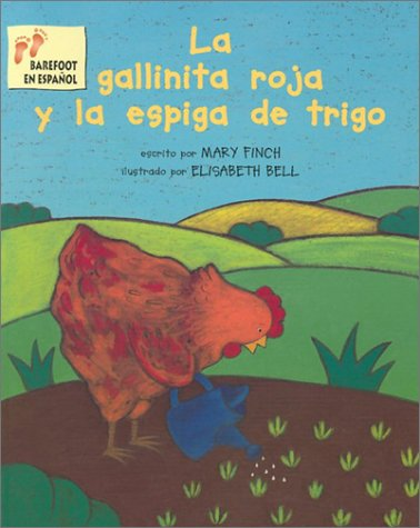 La Gallinita Roja y la Espiga Trigo (Spanish Edition), Mary Finch