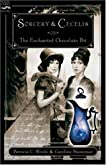Sorcery and Cecelia or The Enchanted Chocolate Pot: Being the Correspondence of Two Young Ladies of Quality Regarding Various Magical Scandals in London and the Country (Cecelia and Kate, Book 1)