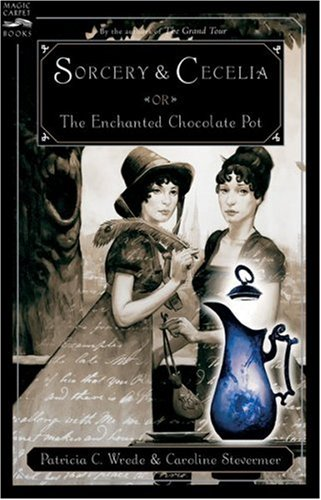 Cover of Sorcery and Cecelia or The Enchanted Chocolate Pot